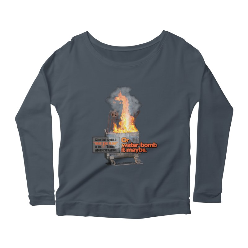 Dumpster Fire! Women's Scoop Neck Longsleeve T-Shirt by Lefthugger