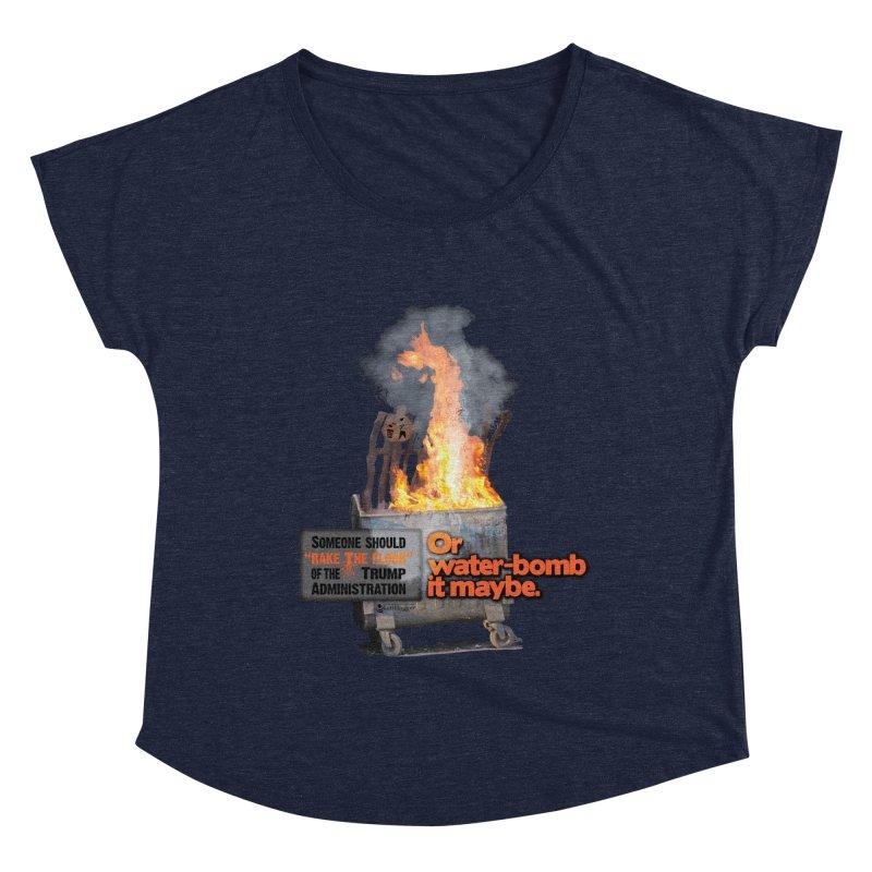 Dumpster Fire! Women's Dolman Scoop Neck by Lefthugger