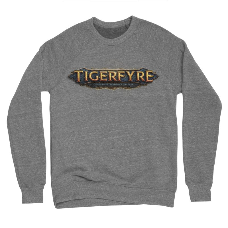 Tigerfyre - Cursed Is the Ground for Thy Sake Merch Women's Sponge Fleece Sweatshirt by Legend Studio Shop