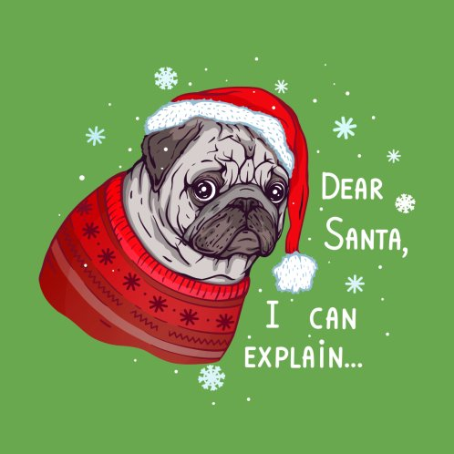 Design for Dear Santa I Can Explain. Pug Ugly Sweater