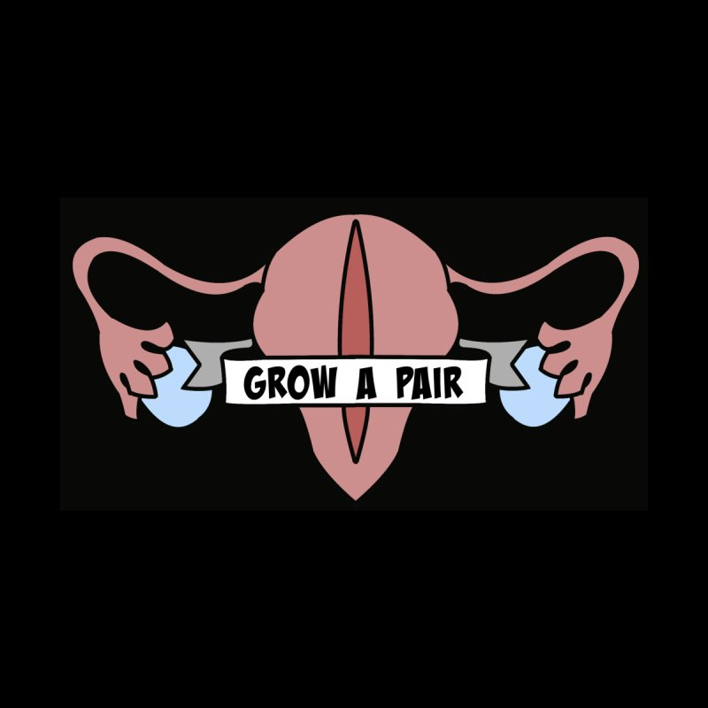 Grow A Pair  Women's T-Shirt by Lena Harbali