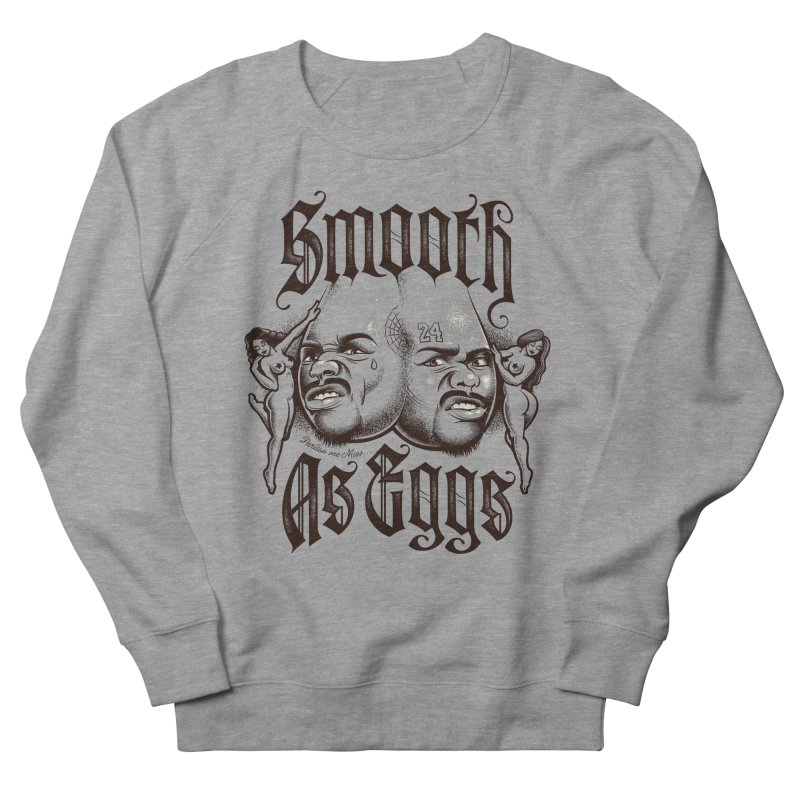 Smooth As Eggs Women's French Terry Sweatshirt by Leon's Artist Shop