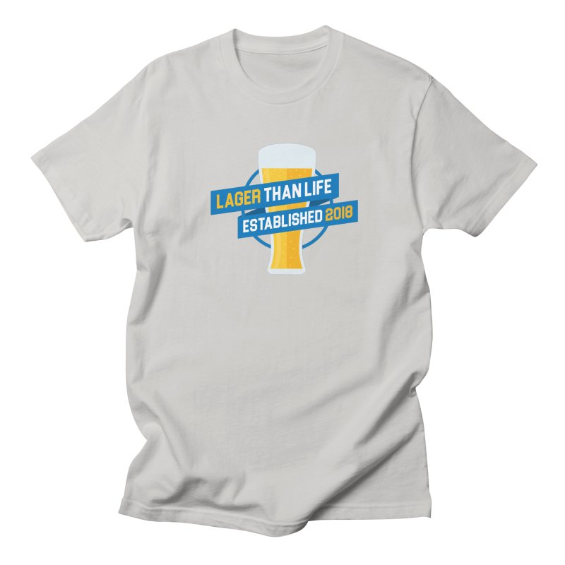 Lager Than Life Men's T-Shirt by Leonheart515's Designs