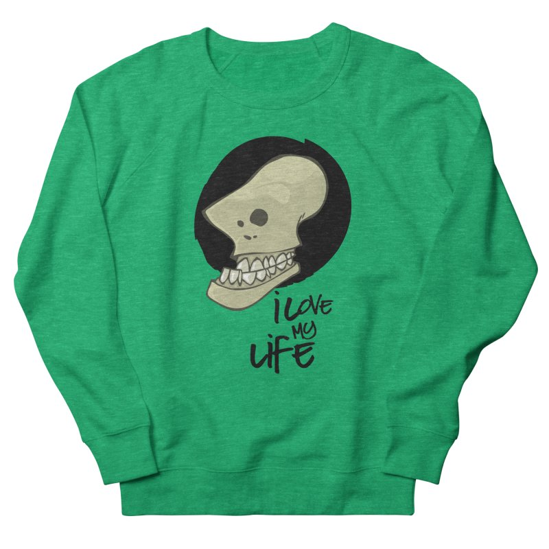 I love my life Men's Sweatshirt by lepetitcalamar's Artist Shop