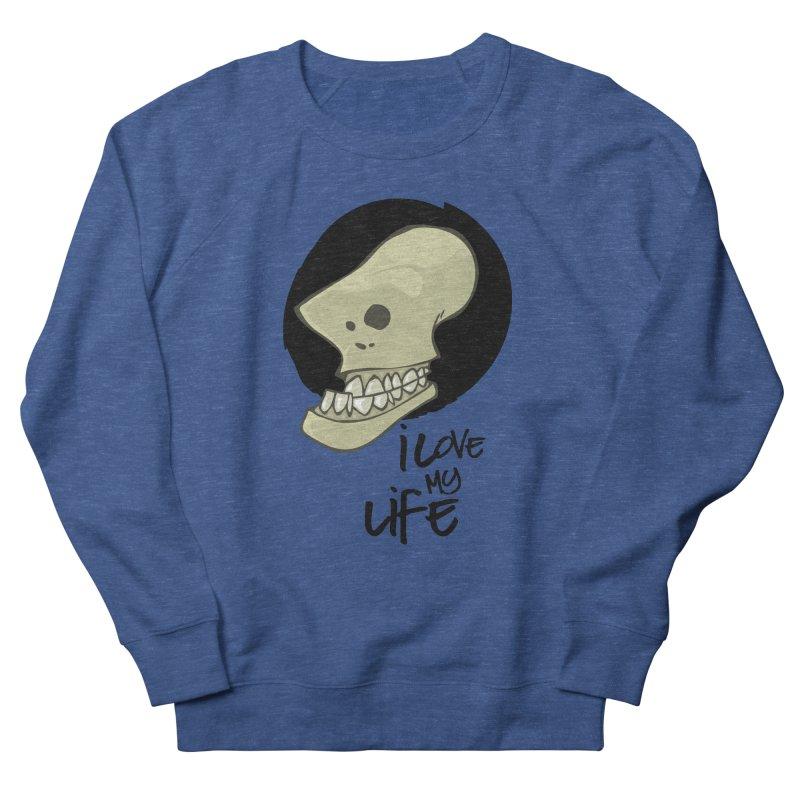 I love my life Men's Sweatshirt by lepetitcalamar's Artist Shop