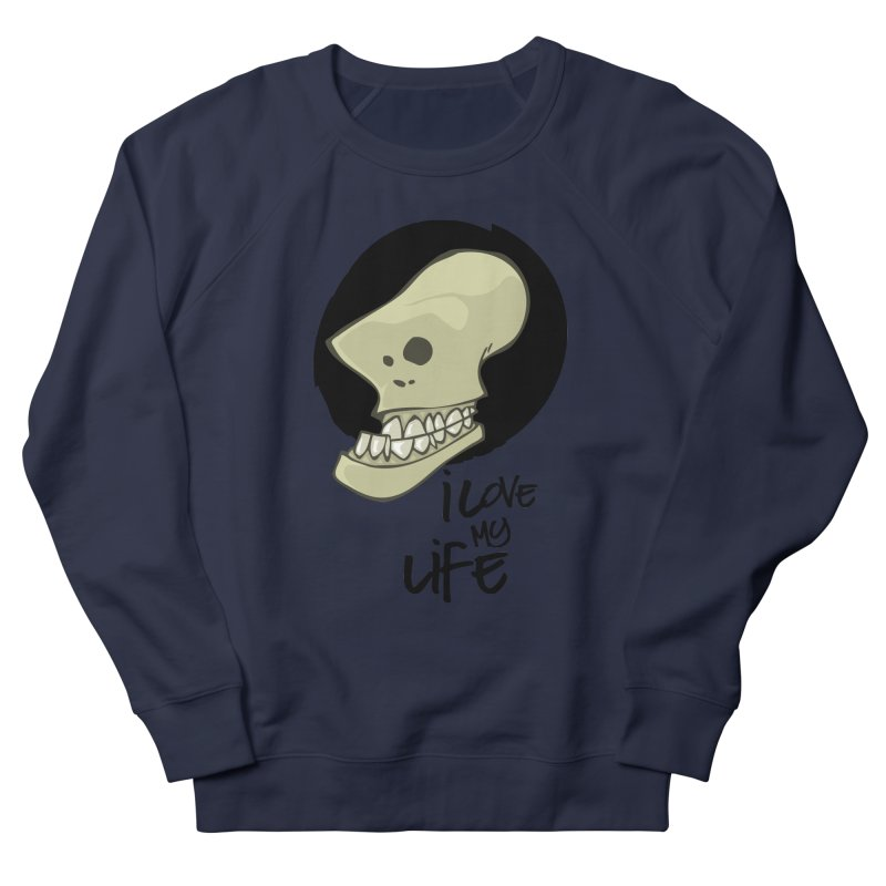 I love my life Men's French Terry Sweatshirt by lepetitcalamar's Artist Shop