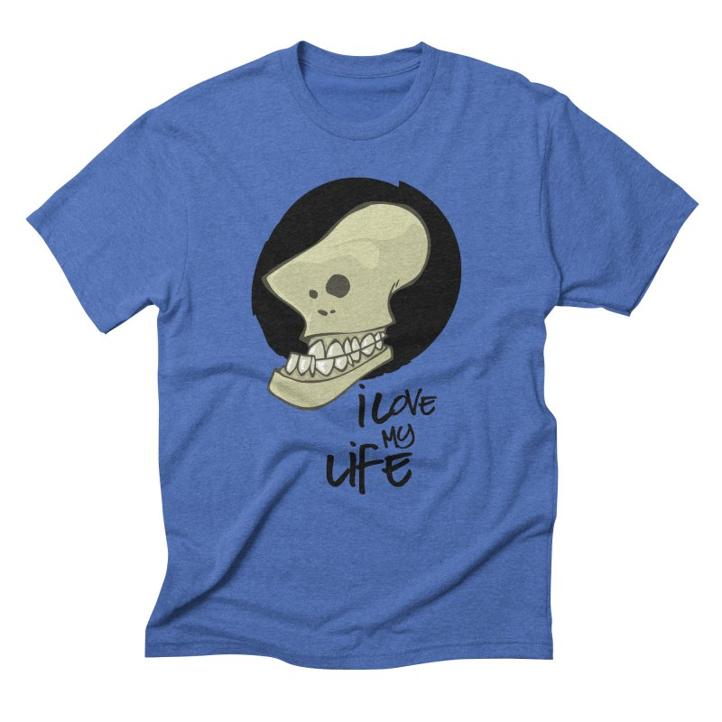 I love my life Men's Triblend T-Shirt by lepetitcalamar's Artist Shop