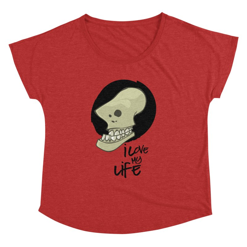 I love my life Women's Dolman Scoop Neck by lepetitcalamar's Artist Shop