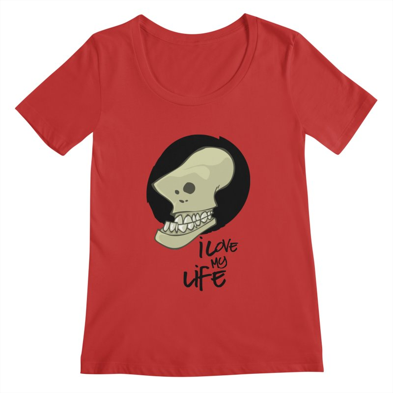 I love my life Women's Regular Scoop Neck by lepetitcalamar's Artist Shop