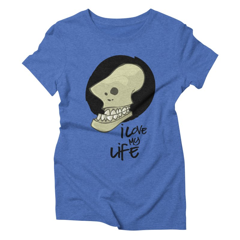I love my life Women's Triblend T-Shirt by lepetitcalamar's Artist Shop