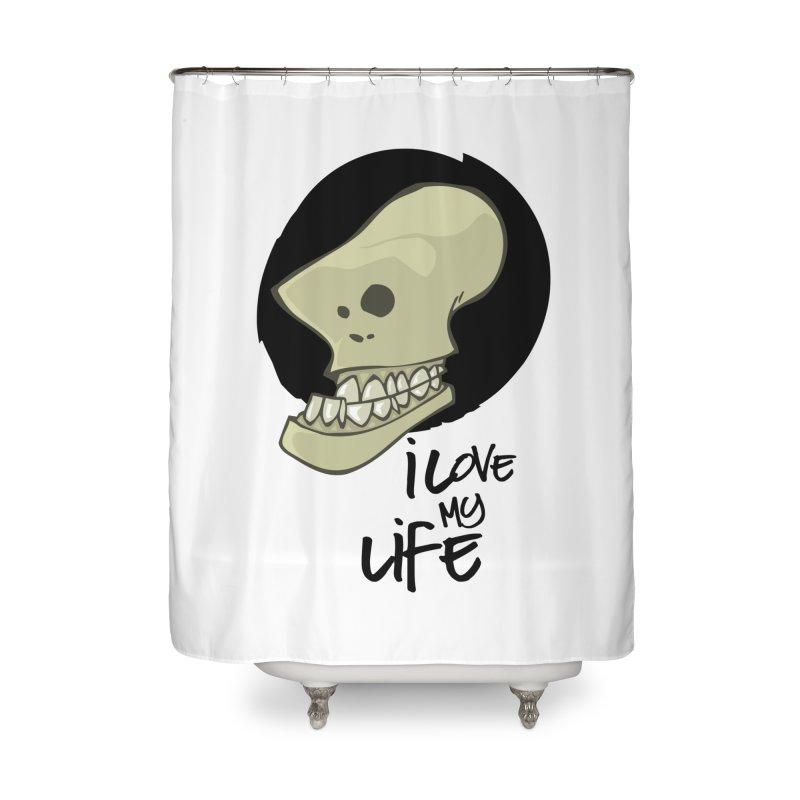 I love my life Home Shower Curtain by lepetitcalamar's Artist Shop