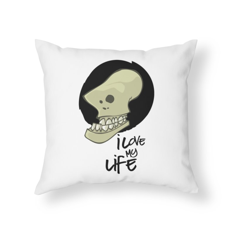 I love my life Home Throw Pillow by lepetitcalamar's Artist Shop