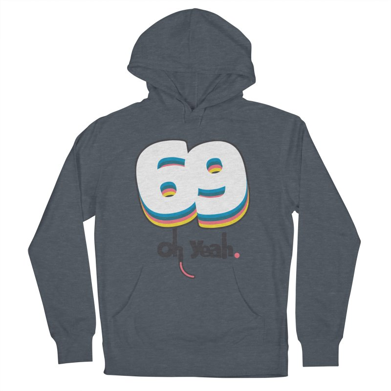 69 oh oui Women's French Terry Pullover Hoody by lepetitcalamar's Artist Shop