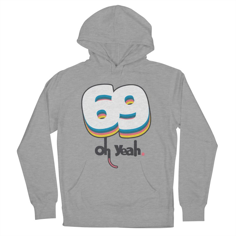69 oh oui Women's Pullover Hoody by lepetitcalamar's Artist Shop