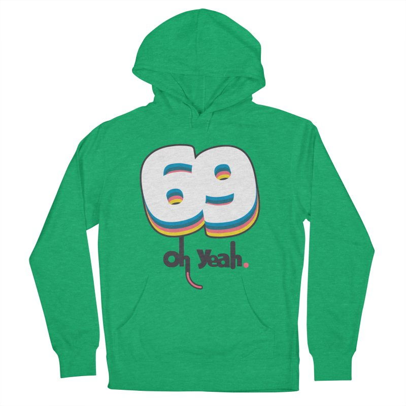 69 oh oui Men's French Terry Pullover Hoody by lepetitcalamar's Artist Shop