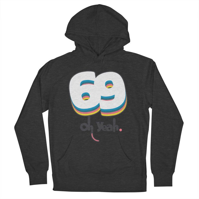 69 oh oui Men's Pullover Hoody by lepetitcalamar's Artist Shop