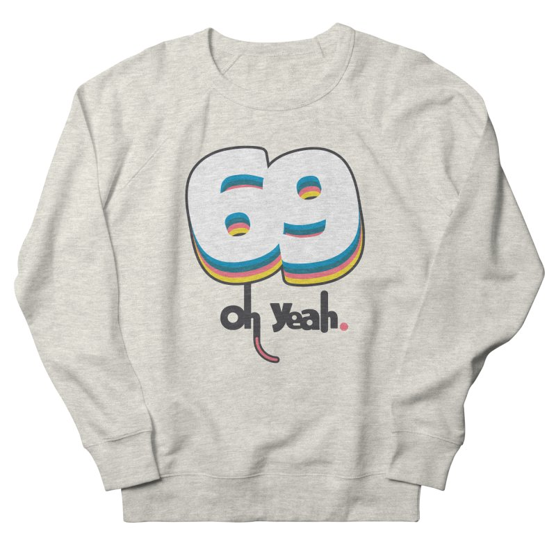 69 oh oui Women's French Terry Sweatshirt by lepetitcalamar's Artist Shop