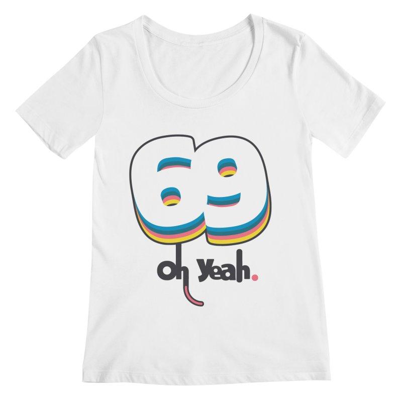 69 oh oui Women's Regular Scoop Neck by lepetitcalamar's Artist Shop