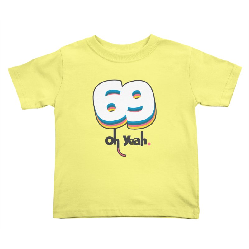 69 oh oui Kids Toddler T-Shirt by lepetitcalamar's Artist Shop