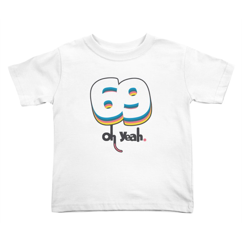 69 oh oui Kids Toddler T-Shirt by lepetitcalamar's Artist Shop