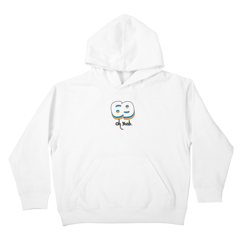69 oh oui Kids Pullover Hoody by lepetitcalamar's Artist Shop