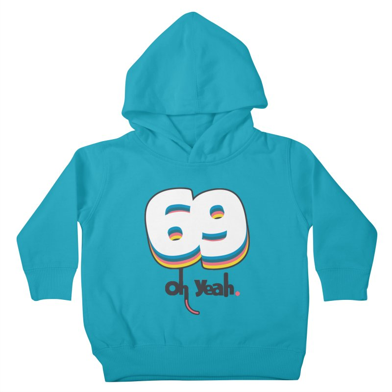 69 oh oui Kids Toddler Pullover Hoody by lepetitcalamar's Artist Shop