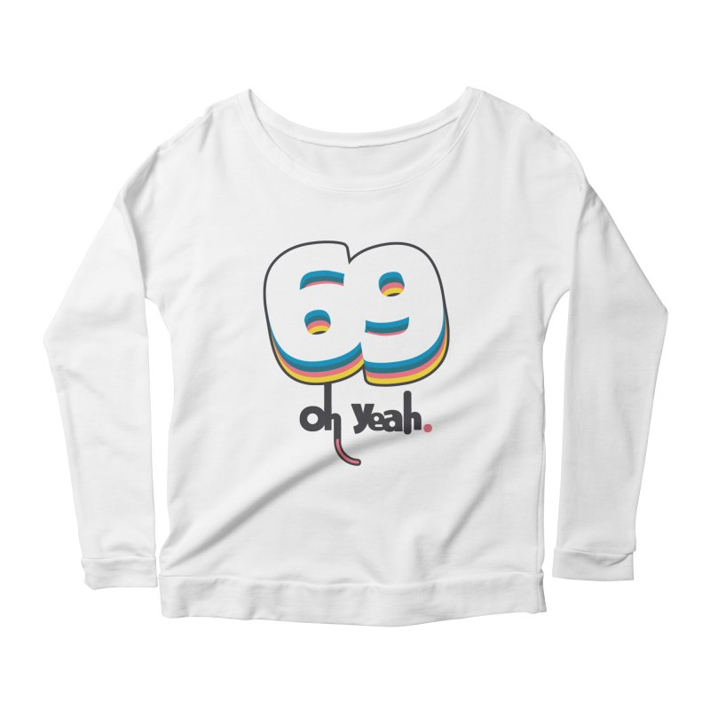 69 oh oui Women's Scoop Neck Longsleeve T-Shirt by lepetitcalamar's Artist Shop