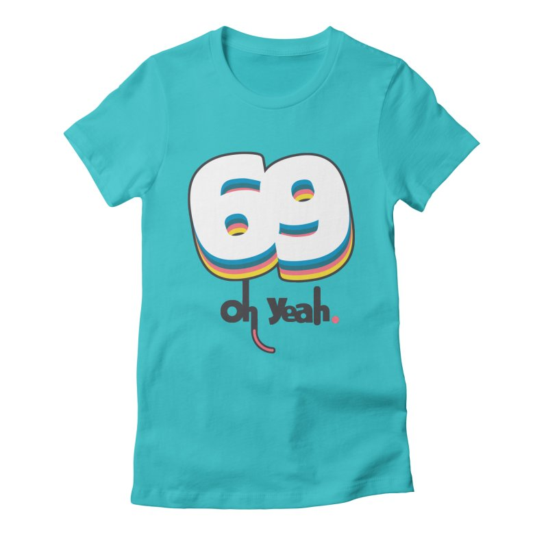 69 oh oui Women's Fitted T-Shirt by lepetitcalamar's Artist Shop