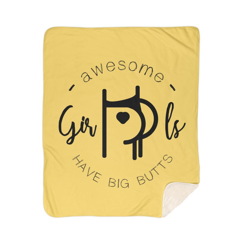 Awesome girls have big butts Home Sherpa Blanket Blanket by lepetitcalamar's Artist Shop