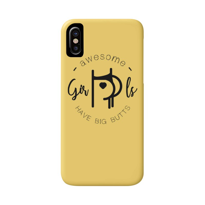 Awesome girls have big butts Accessories Phone Case by lepetitcalamar's Artist Shop