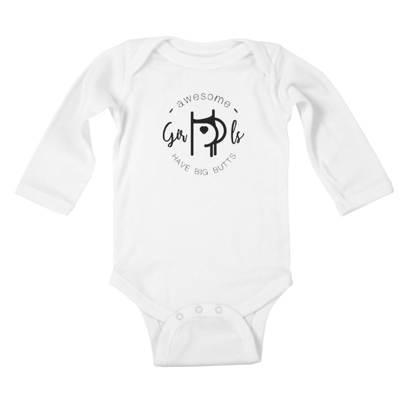 Awesome girls have big butts Kids Baby Longsleeve Bodysuit by lepetitcalamar's Artist Shop