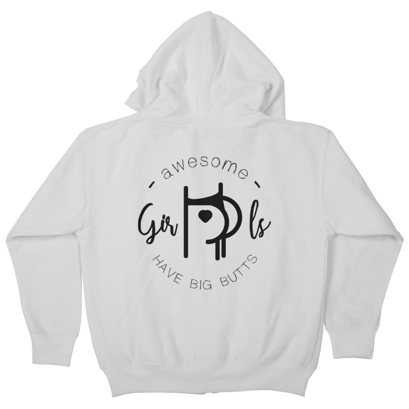 Awesome girls have big butts Kids Zip-Up Hoody by lepetitcalamar's Artist Shop