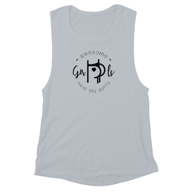 Awesome girls have big butts Women's Muscle Tank by lepetitcalamar's Artist Shop