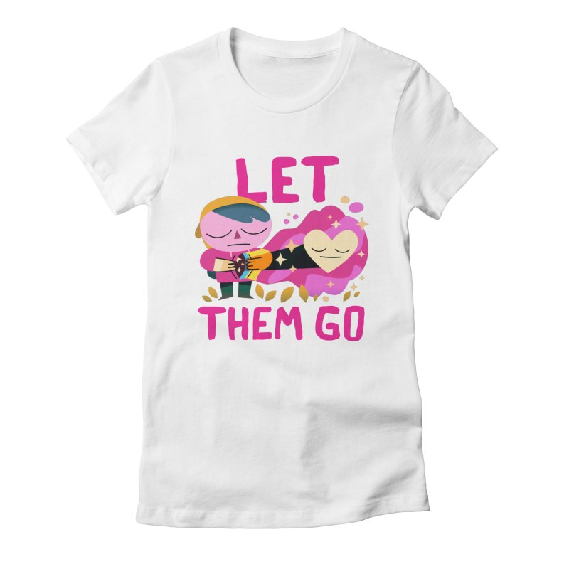 Let Them Go Women's Fitted T-Shirt by letsbrock's Artist Shop
