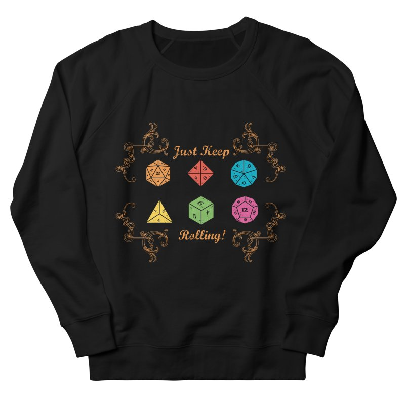 Just Keep Rolling Men's Sweatshirt by letterq's Artist Shop