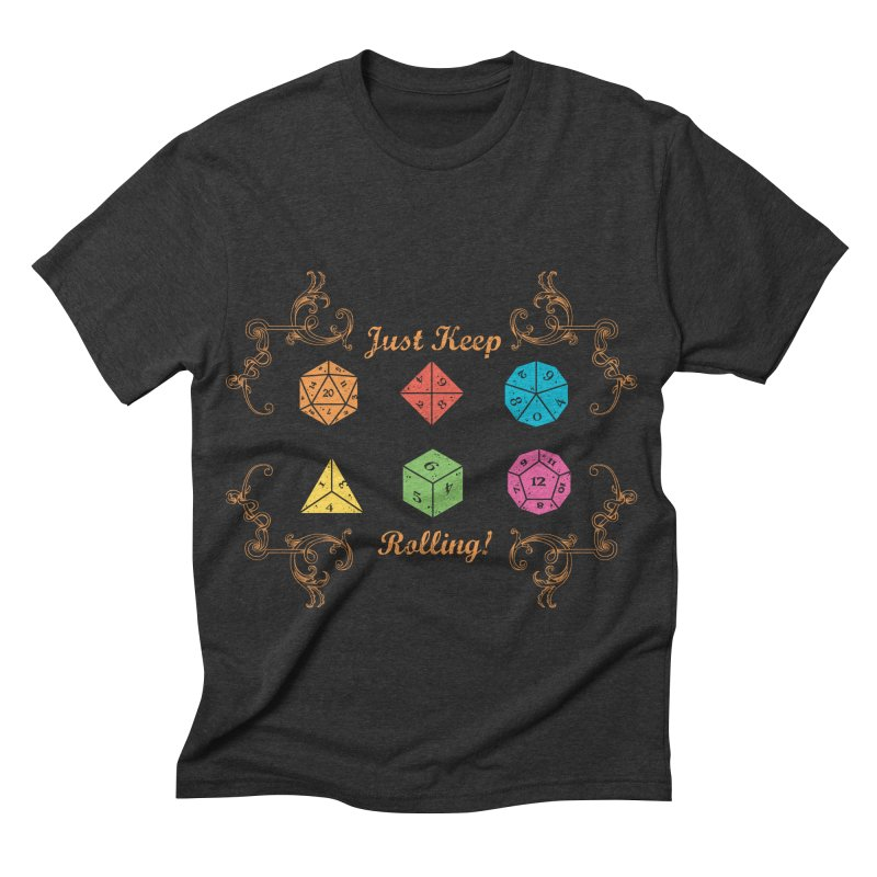 Just Keep Rolling Men's Triblend T-shirt by letterq's Artist Shop