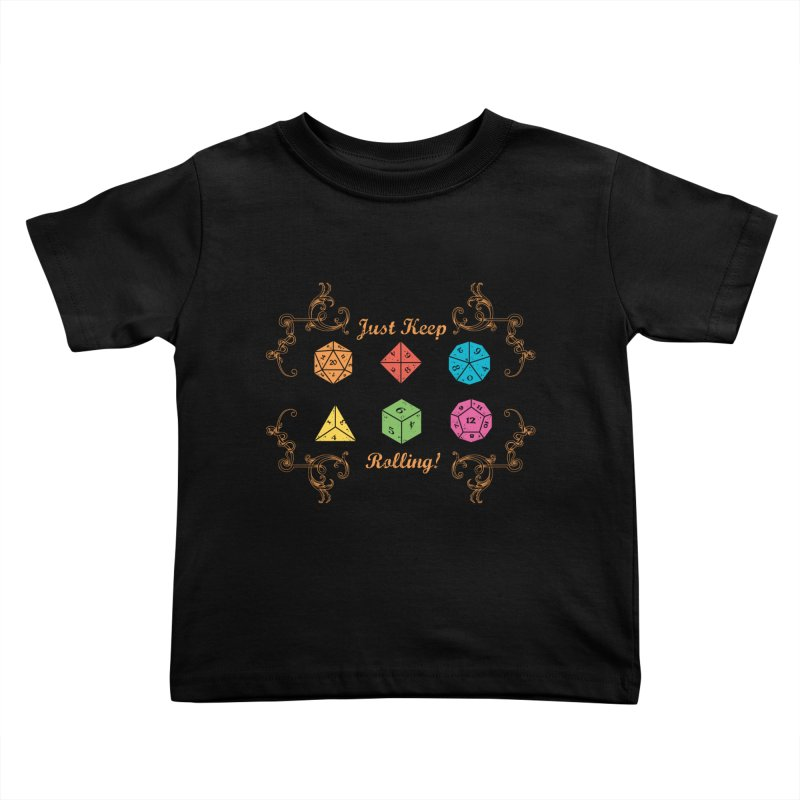 Just Keep Rolling Kids Toddler T-Shirt by letterq's Artist Shop