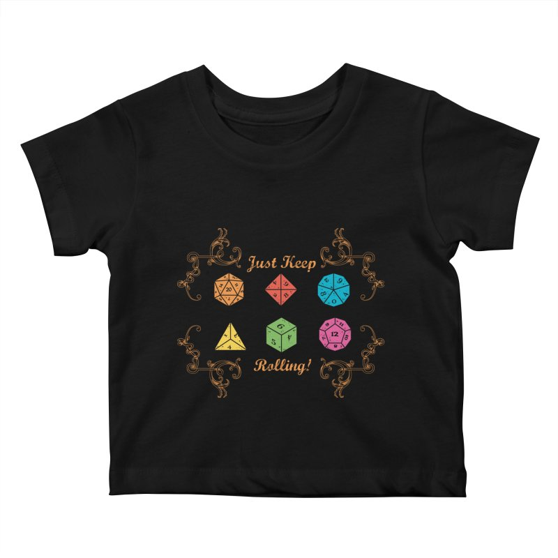 Just Keep Rolling Kids Baby T-Shirt by letterq's Artist Shop