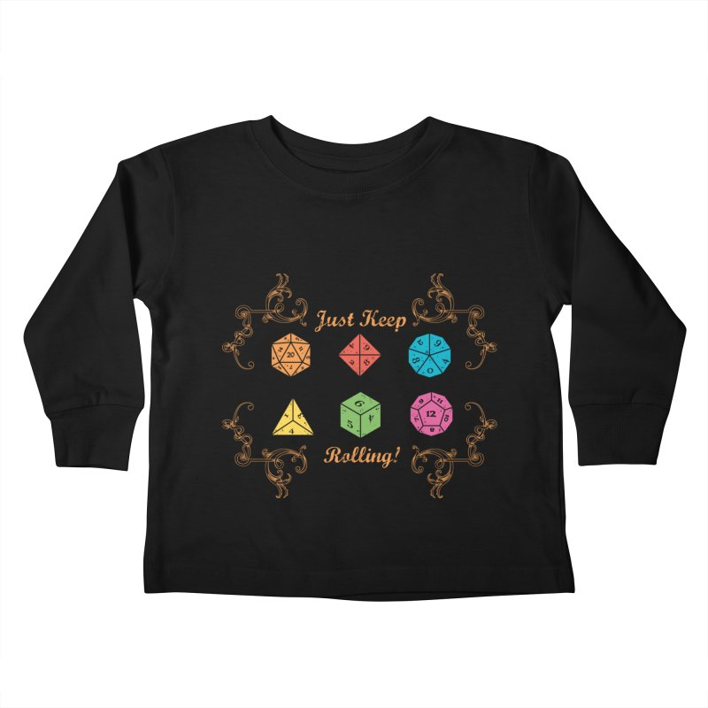 Just Keep Rolling Kids Toddler Longsleeve T-Shirt by letterq's Artist Shop