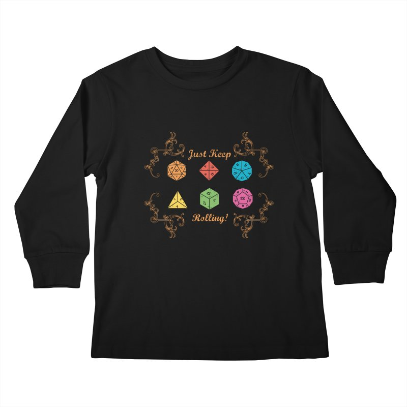 Just Keep Rolling Kids Longsleeve T-Shirt by letterq's Artist Shop