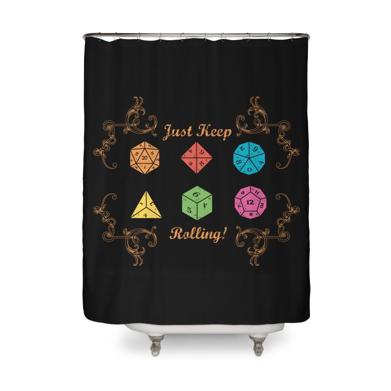 Just Keep Rolling Home Shower Curtain by letterq's Artist Shop