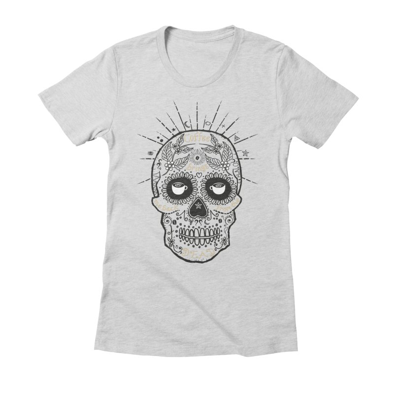 Coffee brings me back from the dead Women's Fitted T-Shirt by lev's Artist Shop