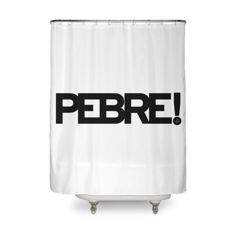 Pebre! Home Shower Curtain by La Fàbrica dels Somnis / Dissenys