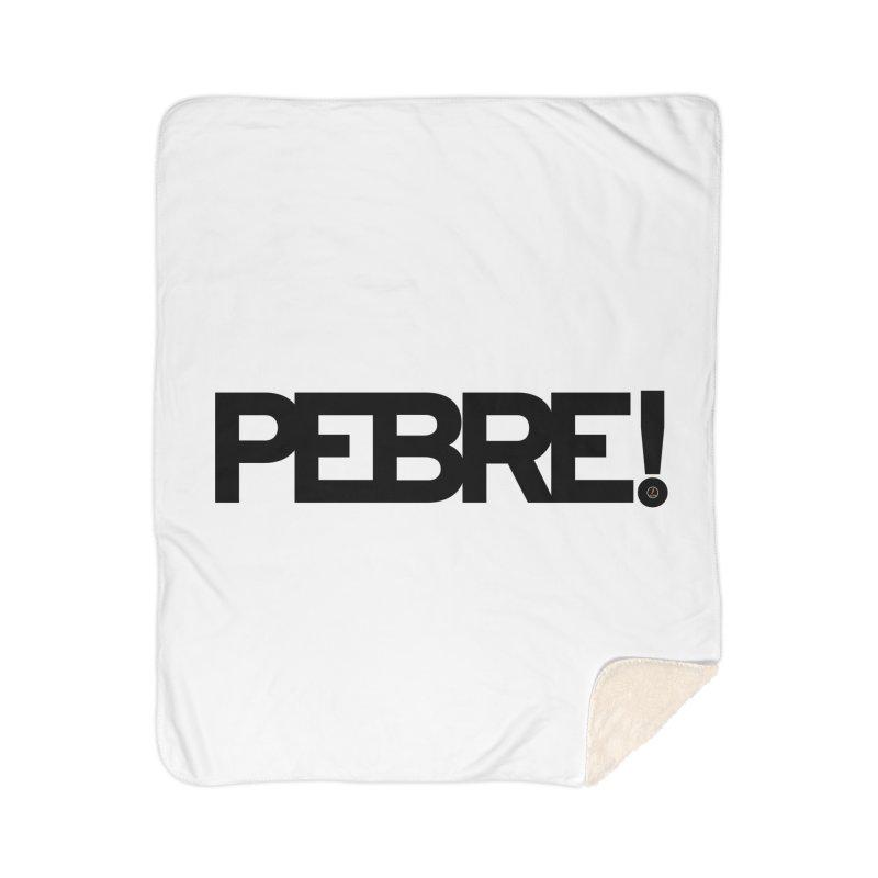 Pebre! Home Blanket by La Fàbrica dels Somnis / Dissenys
