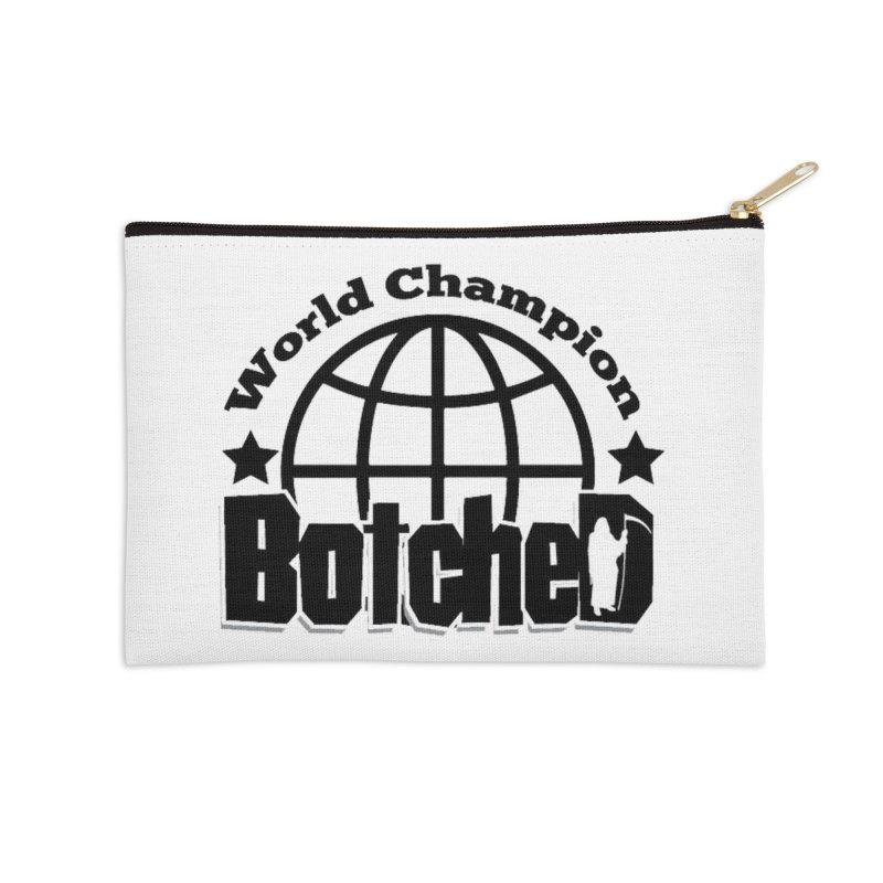 """Botched """"World Champ"""" Accessories Zip Pouch by lgda's Artist Shop"""