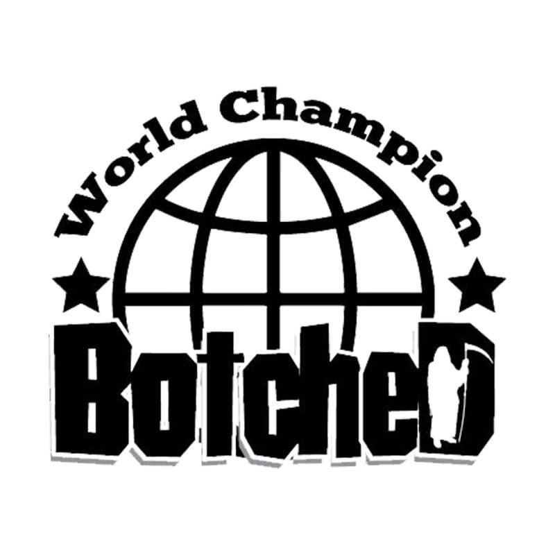 "Botched ""World Champ"" by lgda's Artist Shop"