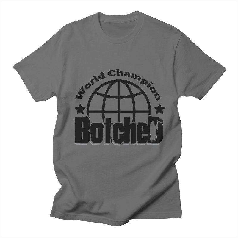 "Botched ""World Champ"" Men's T-Shirt by lgda's Artist Shop"