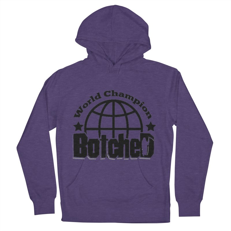 """Botched """"World Champ"""" Women's French Terry Pullover Hoody by lgda's Artist Shop"""