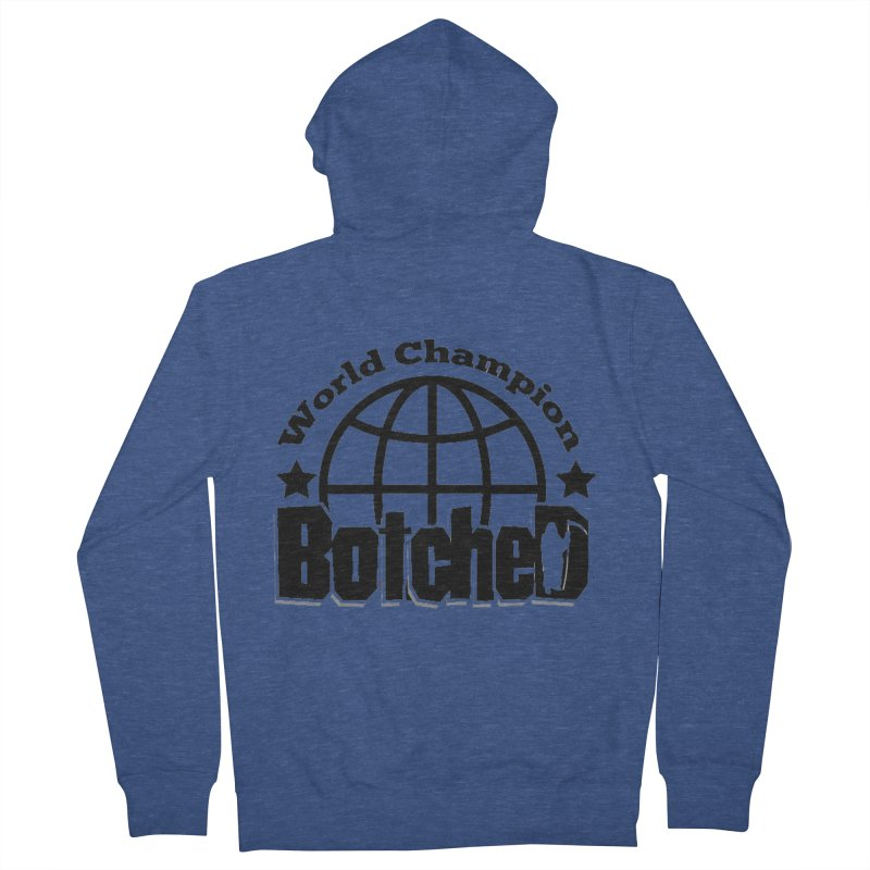 """Botched """"World Champ"""" Women's French Terry Zip-Up Hoody by lgda's Artist Shop"""