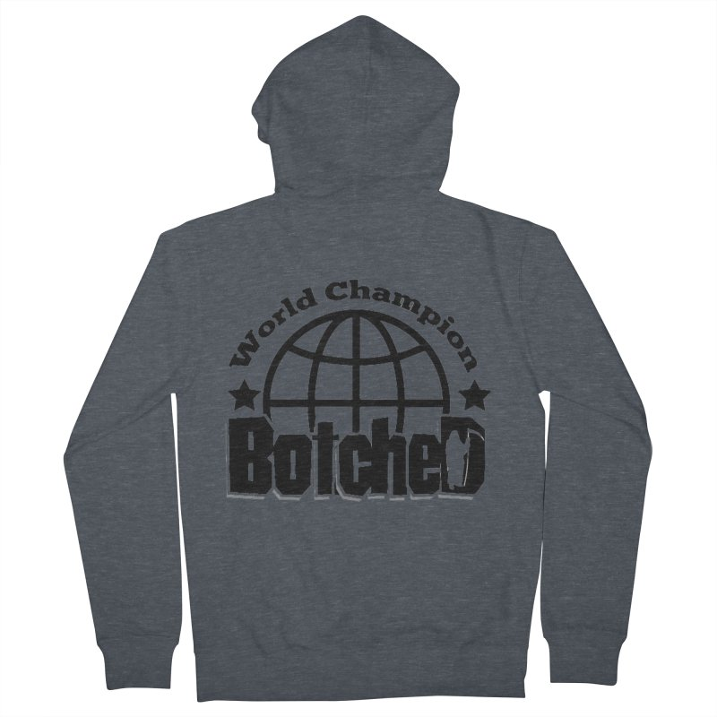 "Botched ""World Champ"" Women's French Terry Zip-Up Hoody by lgda's Artist Shop"